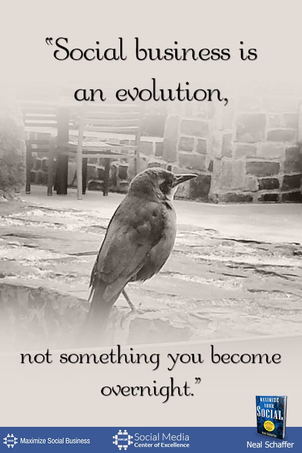 """""""Social Business is an Evolution, Not Something You Become Overnight."""" ~ @NealSchaffer #quotes #socialmedia #socialmediaquotes"""