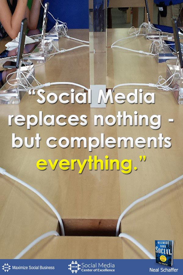 """""""Social Media Replaces Nothing - But Complements Everything"""" ~ @NealSchaffer #quotes #socialmedia #socialmediaquotes"""