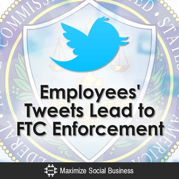 Employees' Tweets Lead to FTC Enforcement Social Media and Employment Law  Employees-Tweets-Lead-to-FTC-Enforcement-V1