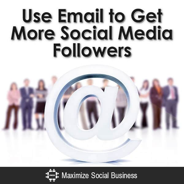Use Email to Get More Social Media Followers