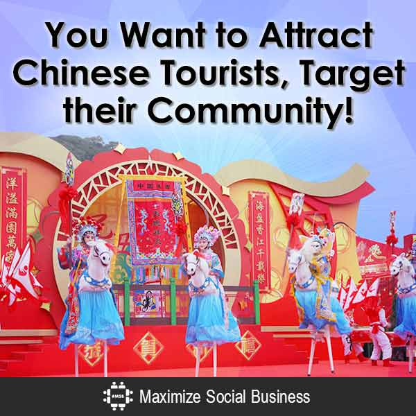 You Want to Attract Chinese Tourists, Target their Community!