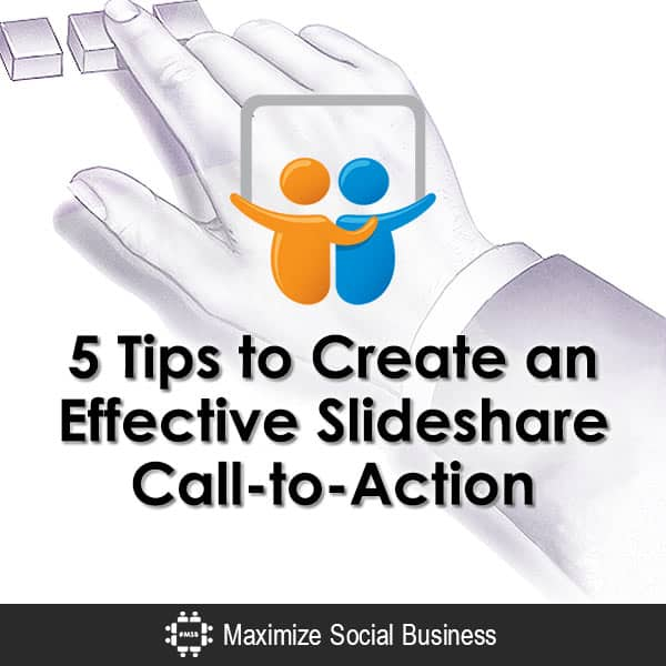 5 Tips to Create an Effective Slideshare Call-to-Action