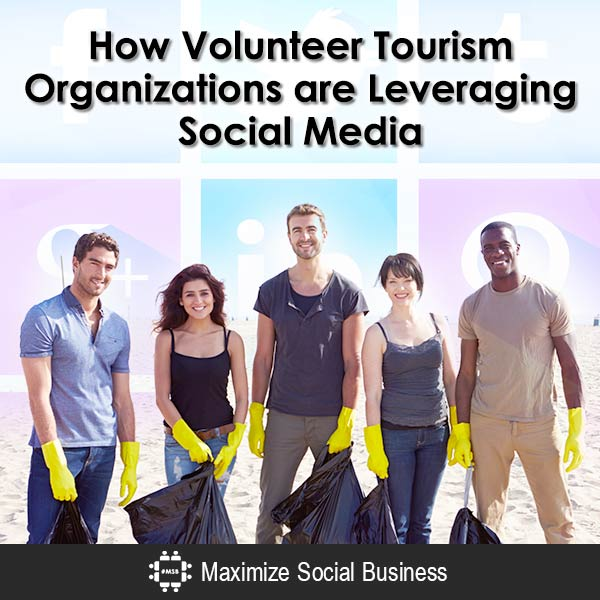 Volunteer Tourism Organizations are Leveraging Social Media Social Media for Hospitality  How-Volunteer-Tourism-Organizations-are-Leveraging-Social-Media-600x600-V1