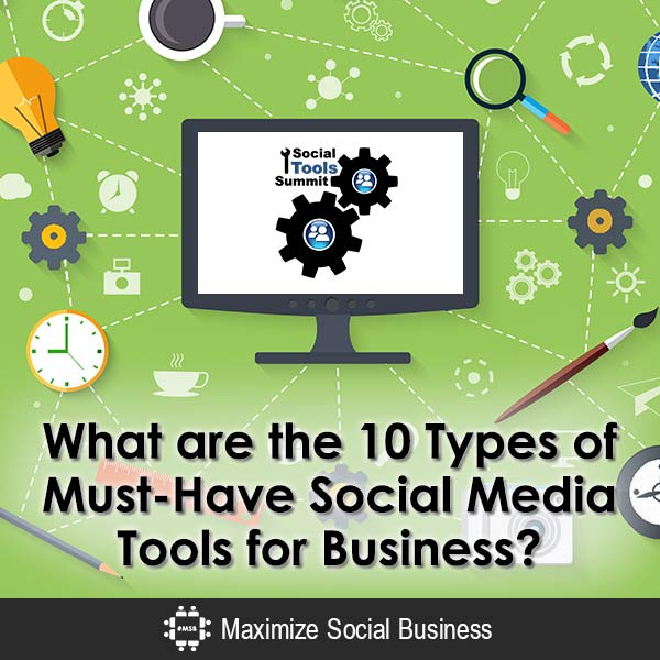 What are the 10 Types of Must-Have Social Media Tools for Business? Social Media Conferences Social Media Tools  What-are-the-10-Types-of-Must-Have-Social-Media-Tools-for-Business-600x600-V2