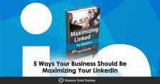 5 Ways Your Business Should Be Maximizing Your LinkedIn