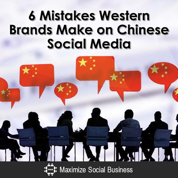 6 Mistakes Western Brands Make on Chinese Social Media