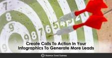 Create Calls To Action In Your Infographics To Generate More Leads