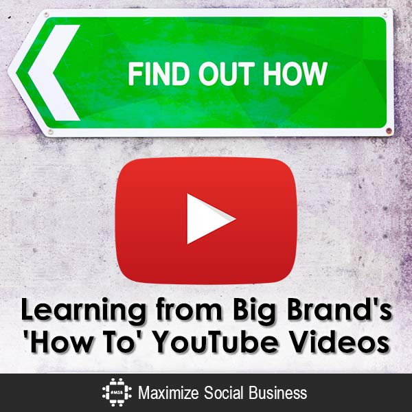 Learning from Big Brand's 'How To' YouTube Videos Video  Learning-from-Big-Brands-How-To-YouTube-Videos-600x600-V1