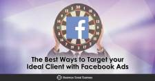 The Best Ways to Target your Ideal Client with Facebook Ads