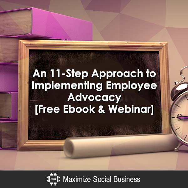 An 11-Step Approach to Implementing Employee Advocacy Employee Advocacy  An-11-Step-Approach-to-Implementing-Employee-Advocacy-Free-Ebook-Webinar-600x600-V3