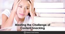 Meeting the Challenge of Content Snacking
