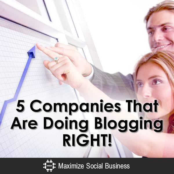 5 Companies That Are Doing Blogging RIGHT! Blogging  5-Companies-That-Are-Doing-Blogging-RIGHT-600x600-V3