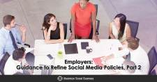 Employers: Guidance to Refine Social Media Policies, Part 2