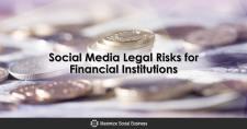 Social Media Legal Risks for Financial Institutions