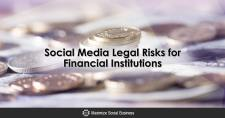 Social Media Legal Risks for Financial Institutions