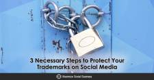 3 Necessary Steps to Protect Your Trademarks on Social Media