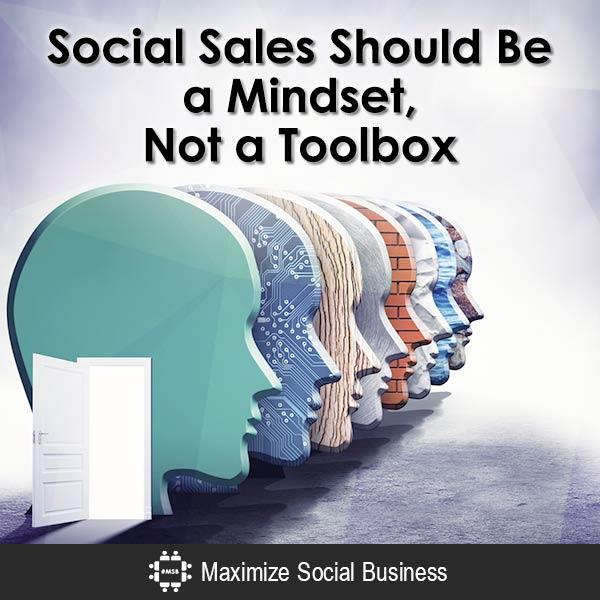 Social Sales Should Be a Mindset, Not a Toolbox Social Sales  Social-Sales-Should-Be-a-Mindset-Not-a-Toolbox-600x600-V2