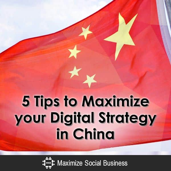 5 Tips to Maximize Your Digital Strategy in China Chinese Social Media  5-Tips-to-Maximize-your-Digital-Strategy-in-China-600x600-V1