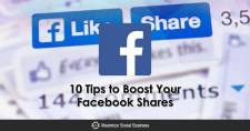 10 Tips to Boost Your Facebook Shares