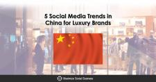 5 Social Media Trends in China for Luxury Brands