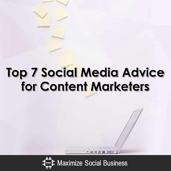 Top 7 Social Media Advice for Content Marketers Content Marketing  Top-7-Social-Media-Advice-for-Content-Marketers-600x600-V1