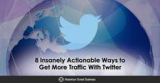 8 Insanely Actionable Ways to Get More Traffic With Twitter
