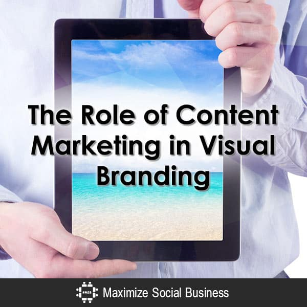 How to Use Content Marketing in Your Visual Branding Content Marketing  The-Role-of-Content-Marketing-in-Visual-Branding-600x600-V2