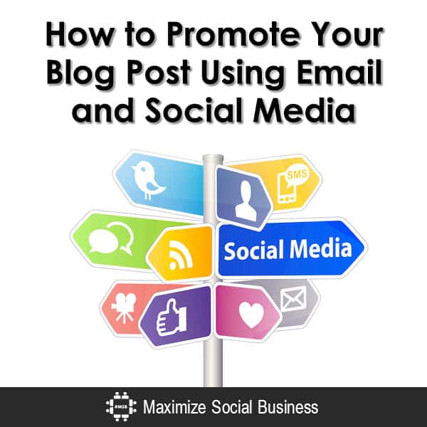 How to Promote Your Blog Post Using Email and Social Media