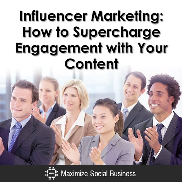 Influencer Marketing: How to Supercharge Engagement with Your Content Social Media Influence  Influencer-Marketing-How-to-Supercharge-Engagement-with-Your-Content-600x600-V2