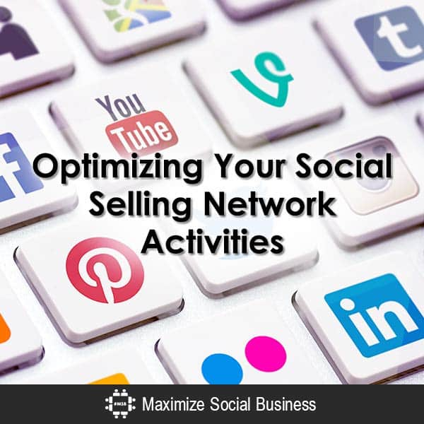 Optimizing Your Social Selling Network Activities Social Selling  Optimizing-Your-Social-Selling-Network-Activities-600x600-V2