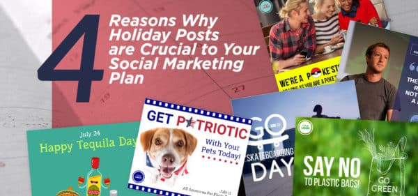 4 Reasons Why Holiday Posts are Crucial to Your Social Marketing Plan