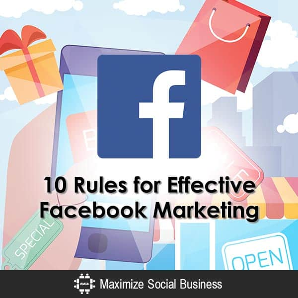 10 Rules for Effective Facebook Marketing Facebook  10-Rules-for-Effective-Facebook-Marketing-600x600-V3