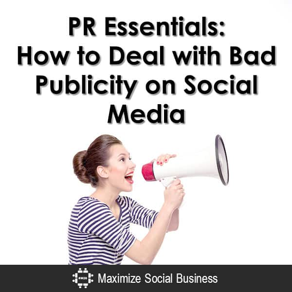 PR Essentials: How to Deal with Bad Publicity on Social Media Public Relations  PR-Essentials-How-to-Deal-with-Bad-Publicity-on-Social-Media-600x600-V3