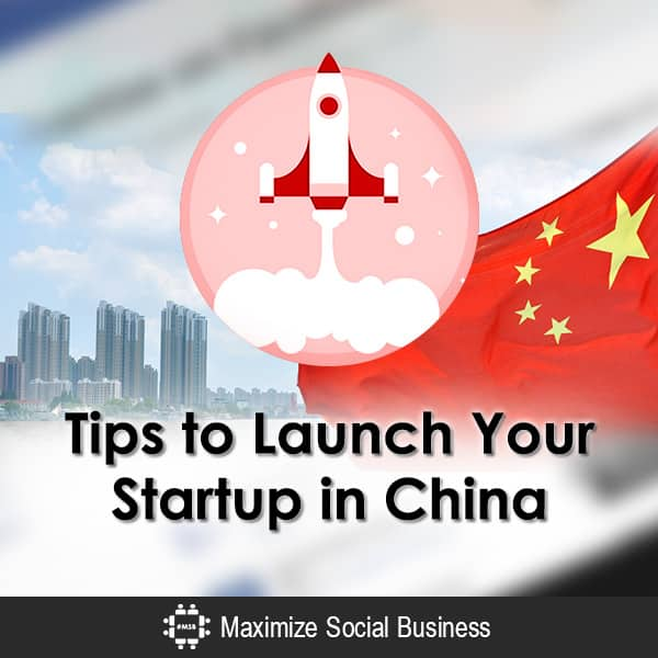 Tips to Launch Your Startup in China