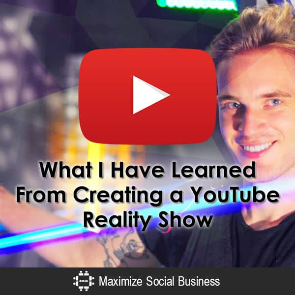 What I Have Learned From Creating a YouTube Reality Show Video  What-I-Have-Learned-From-Creating-a-YouTube-Reality-Show-600x600-V3