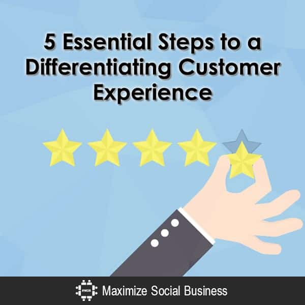 5 Essential Steps to a Differentiating Customer Experience Customer Experience Marketing  5-Essential-Steps-to-a-Differentiating-Customer-Experience-600x600-V2