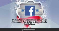 It's the Most Wonderful Time of the Year: A Facebook Ads Guide to Conversion for the Holidays
