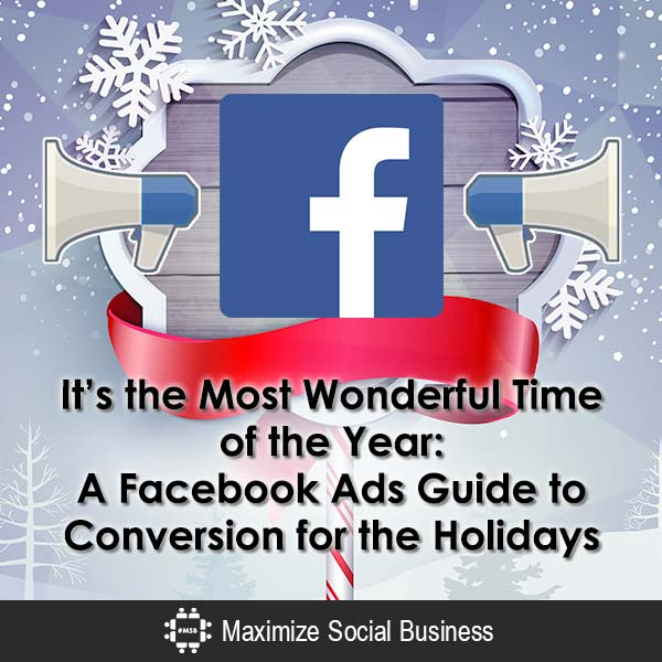 It's the Most Wonderful Time of the Year: A Facebook Ads Guide to Conversion for the Holidays Facebook  Its-the-Most-Wonderful-Time-of-the-Year-A-Facebook-Ads-Guide-to-Conversion-for-the-Holidays-600x600-V2