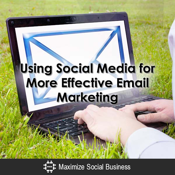 Using Social Media for More Effective Email Marketing