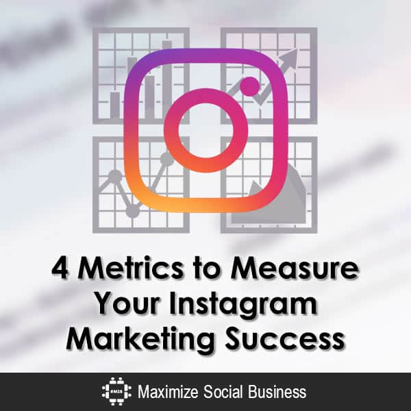 4 Metrics to Measure Your Instagram Marketing Success Instagram  4-Metrics-to-Measure-Your-Instagram-Marketing-Success-600x600-V3