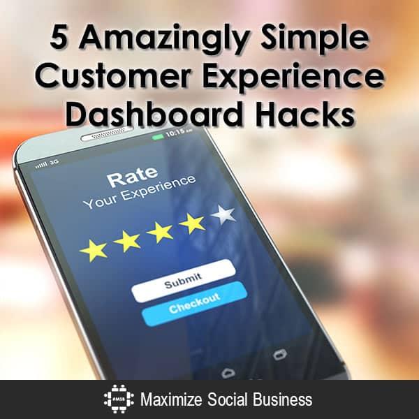5 Amazingly Simple Customer Experience Dashboard Hacks