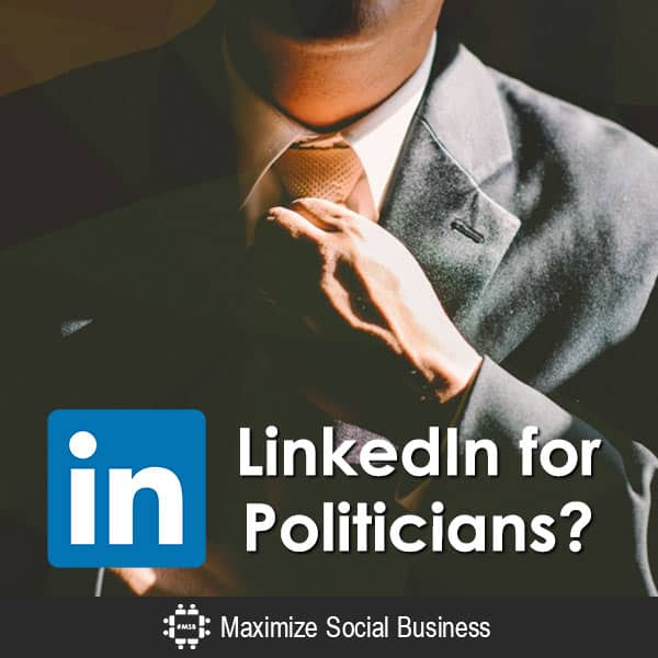 LinkedIn for Politicians? LinkedIn  LinkedIn-for-Politicians-600x600-V2