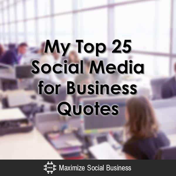 My Top 25 Social Media for Business Quotes