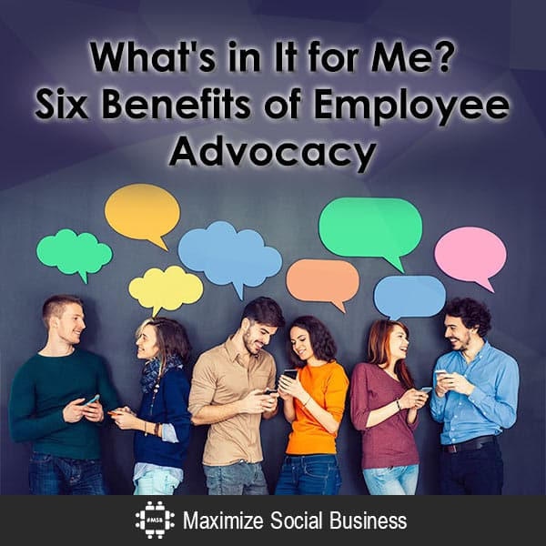 What's in It for Me? Six Benefits of Employee Advocacy Employee Advocacy  Whats-in-It-for-Me-Six-Benefits-of-Employee-Advocacy-600x600-V1
