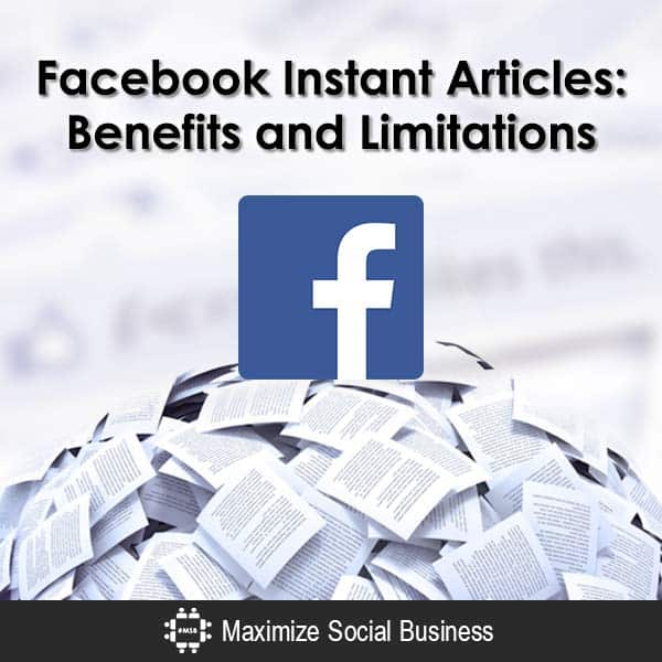 Facebook Instant Articles: Benefits and Limitations Facebook  Facebook-Instant-Articles-Benefits-and-Limitations-600x600-V3