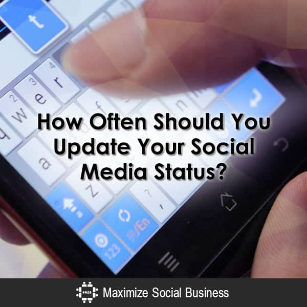 How Often Should You Update Your Social Media Status? Social Media Etiquette Social Media Marketing  How-Often-Should-You-Update-Your-Social-Media-Status-600x600-V3