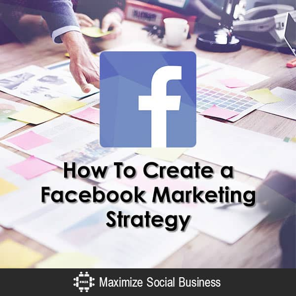 How To Create a Facebook Marketing Strategy