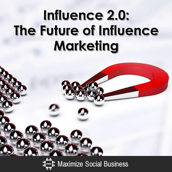 Influence 2.0: The Future of Influence Marketing Social Media Influence  Influence-2-The-Future-of-Influence-Marketing-600x600-V2