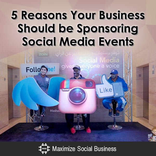 5 Reasons Your Business Should be Sponsoring Social Media Events Event Marketing Social Media Marketing  5-Reasons-Your-Business-Should-be-Sponsoring-Social-Media-Events-600x600-V2
