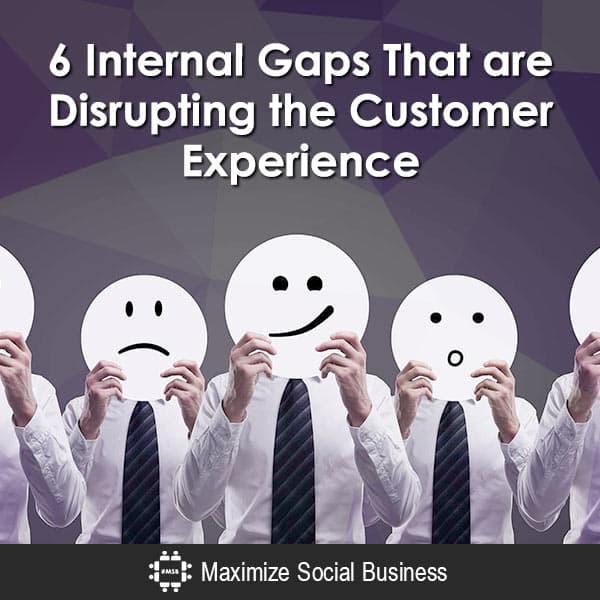 6 Internal Gaps that Disrupt the Customer Experience Customer Experience Marketing  6-Internal-Gaps-That-are-Disrupting-the-Customer-Experience-600x600-V3
